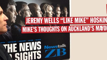 "Jeremy Wells ""Like Mike"" Hosking Rant - Auckland's Mayoral Race"