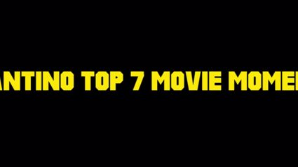 Tarantino Top 7 Movie Moments