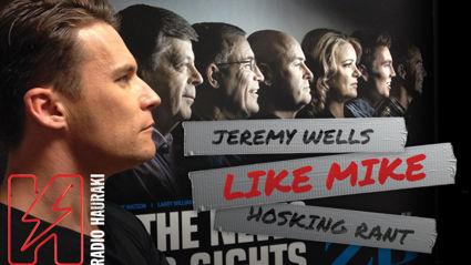 Hauraki Breakfast - Jeremy Wells 'Like Mike' Hosking Rant - Mike's Music Of Choice