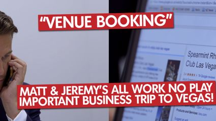 """Matt & Jeremy's All Work No Play Important Business Trip To Vegas """"Booking"""""""