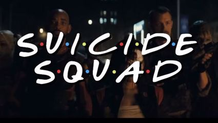 'Friends' Theme Song Combined With 'Suicide Squad' Scenes Works Awesomely