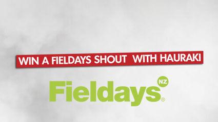 Win a Fieldays Shout  with Radio Hauraki