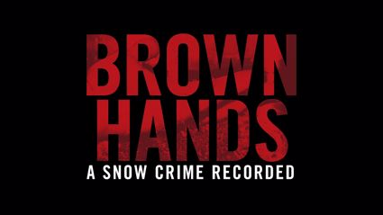 Brown Hands - A Snow Crime Recorded (Teaser)