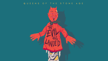 "Listen to the brand new Queens Of The Stone Age track ""The Evil Has Landed"""