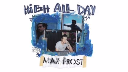 "Listen to the new song from Max Frost called ""High All Day"""