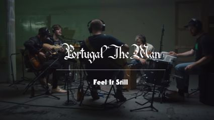"Watch Portugal. The Man play a wicked stripped down version of ""Feel It Still"""