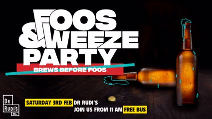 Join our Foos & Weeze Party