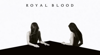 Royal Blood - How Did We Get So Dark?