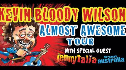 Win tickets to see Kevin Bloody Wilson live
