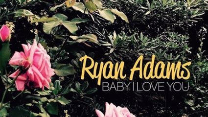 "Ryan Adams shares new tune ""Baby I Love You"""