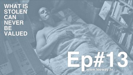 Leeway: Ep 13 - Sharing Is Not Caring