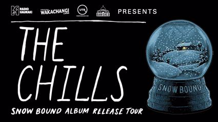 Win tickets to The Chills Tour