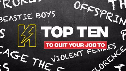 Radio Hauraki's Top 10 - Songs To Quit Your Job To