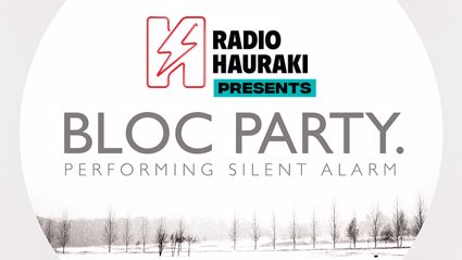Radio Hauraki presents Bloc Party performing 'Silent Alarm'