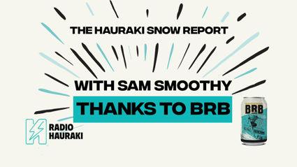 The Radio Hauraki Snow Report with Sam Smoothy - Sept 27 2018