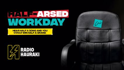 Win $500 cash with Radio Hauraki's Half-Arsed Workday