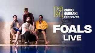 Radio Hauraki Presents FOALS