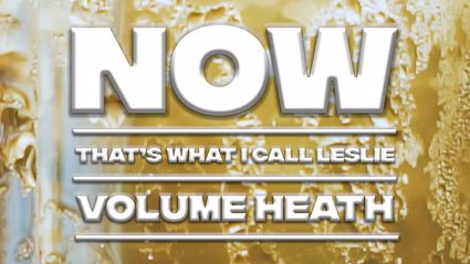 Now That's What I Call Leslie: Volume Heath