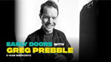 Early Doors with Greg Prebble